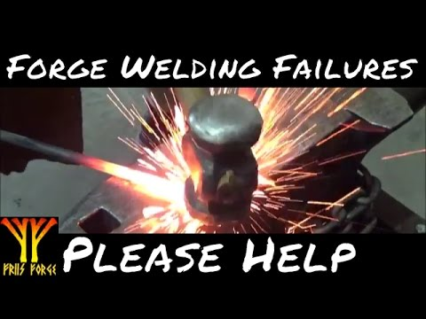 Forge Welding Failures Please HELP