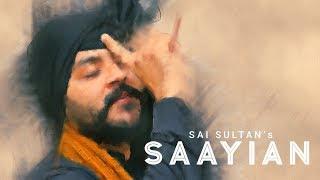 Saayian: Sai Sultan (Full Song)  KV Singh | Latest Songs 2019