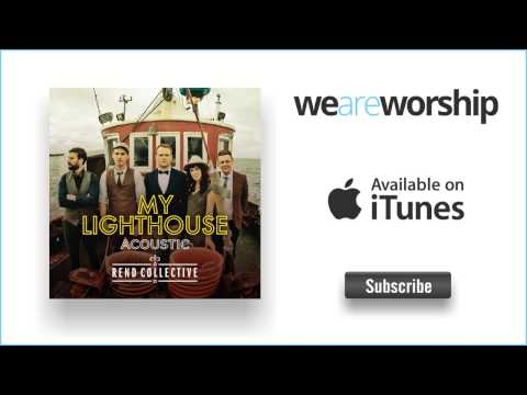 Rend Collective My Lighthouse Acoustic Version