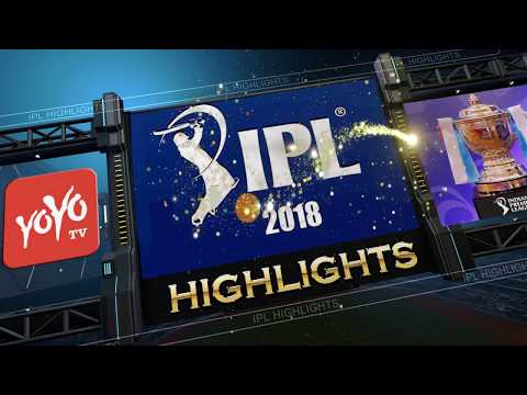 IPL 2018 Chennai Super Kings Vs  Royal Challengers Bangalore Match Highlights | YOYO TV Channel