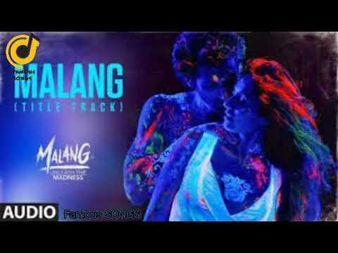 Malang (title Track) Aditya Roy Kapur - Disha Patani - Anil K - Kunal K Ved S Mohit S