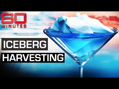 Harvesting icebergs to make the world's purest water   60 Minutes Australia