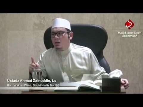 Bab. Waktu - Waktu Sholat Hadits No.166 - 169 Ustadz Ahmad Zainuddin, Lc