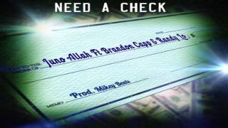 Need a Check- Juno Allah Ft Brandon Capp & Randy Lo (Official Audio)