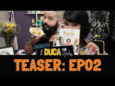 Socorro! Duca na Cozinha   Teaser: EP02