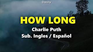 Charlie Puth - How Long (Lyrics + Sub Español)