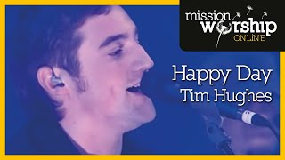 Watch Tim Hughes Happy Day video