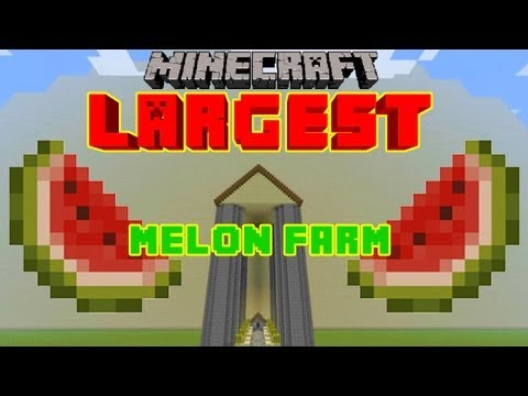 Minecrafts LARGEST Melon Farm (360/s) 3+ million melons!
