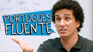 PORTUGUÊS FLUENTE