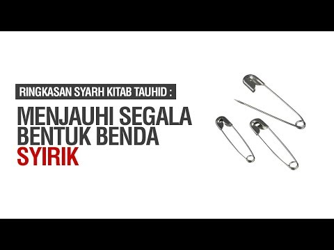 Menjauhi Segala Bentuk Benda Syirik - Ustadz Khairullah Anwar Luthfi, Lc
