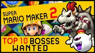 Top 10 Bosses Wanted in Mario Maker 2 - For the Nintendo Switch
