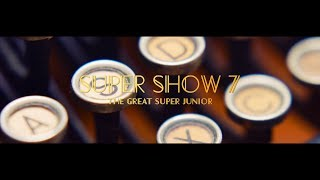 "SUPER JUNIOR WORLD TOUR SUPER SHOW 7_ OFFICIAL TRAILER ""The Great SUPER JUNIOR"""