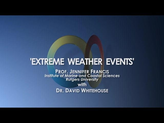 Prof. Jennifer Francis: Extreme Weather & Global Warming - GWPF TV