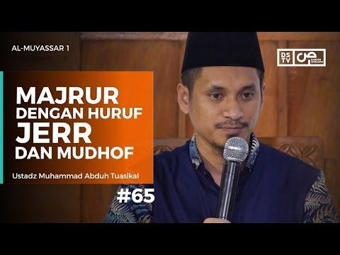 Al-Muyassar (65) : Majrur dengan Huruf Jerr dan Mudhof - Ustadz M Abduh Tuasikal
