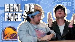 Real or Fake | The Taco Bell Show