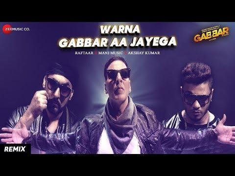Warna Gabbar Aa Jayega   Gabbar Is Back   Manj Musik & Raftaar feat. Dj Tejas