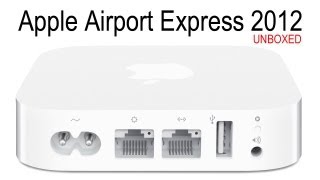 Apple 2012 AirPort Express Unboxing & First Look