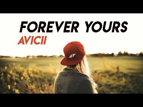 Avicii - Forever Yours  Lyrics