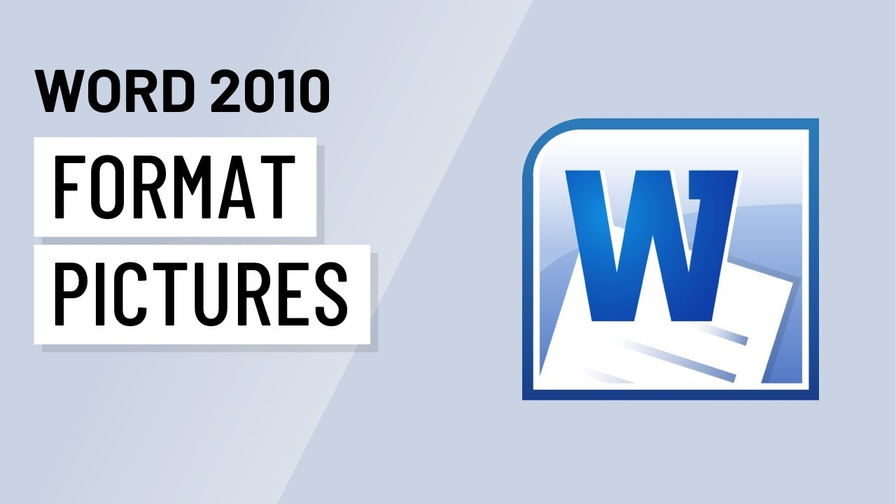 Word 2010 Formatting Pictures Youtube