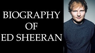 Biography of Ed Sheeran