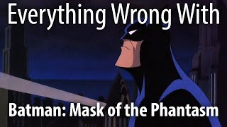 Everything Wrong With Batman: Mask of the Phantasm