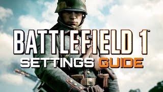 Battlefield 1: Settings Guide - Best Sensitivity? Best FOV? (2017 VERSION)