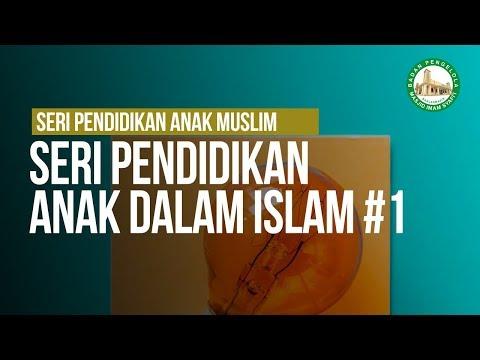 Seri Pendidikan Anak Dalam Islam - Ustadz Ahmad Zainuddin Al-Banjary
