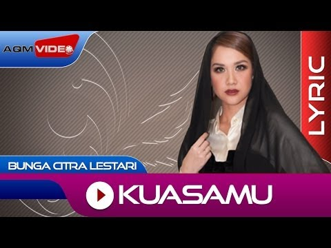 Bunga Citra Lestari - Kuasamu | Official Lyric Video video