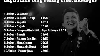 Lagu Tulus Yang Paling Enak Didengar 2019