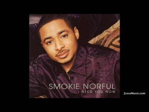 Needing You Quotes Quot Smokie Norful Quot i Need You