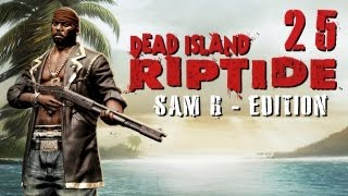 LPT Dead Island: Riptide #025 - Das 46 Minuten Massaker [deutsch] [720p]