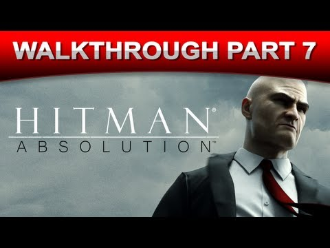 Hitman: Absolution Stealth Walkthrough Gameplay - Part 7 (HD 1080p)