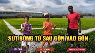 Thử thách sút bóng từ sau gôn vào gôn cùng Neymar Nhí Văn Anh, Quang Hải Nhí Duy Trung và Pogba Việt