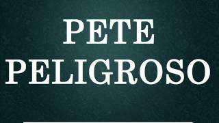 PETE PELIGROSO - Los Mejores Audios De WhatsApp