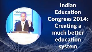 Indian Education Congress 2014  Creating