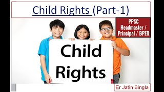 PPSC  CHILD RIGHTS ਬੱਚੇ ਦੇ ਅਧਿਕਾਰ (Principal ,Head Master| Block Primary Officer)