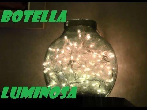 Botella luminosa reciclada y rapidisima youtube - Botellas con luces ...