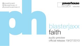 Blasterjaxx - Faith (preview)