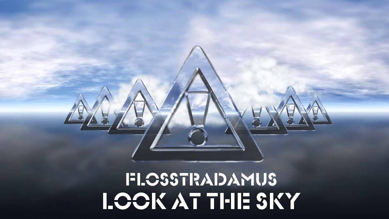 FLOSSTRADAMUS FEAT. DENIRO FARRAR - LOOK AT THE SKY