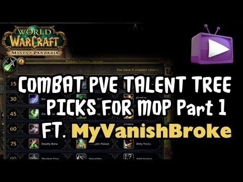 ▐►MyVanishBroke: My Combat PVE Talent Tree Picks for Mists of Pandaria Part 1