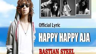 Bastian Steel - Happy Happy Aja H2A
