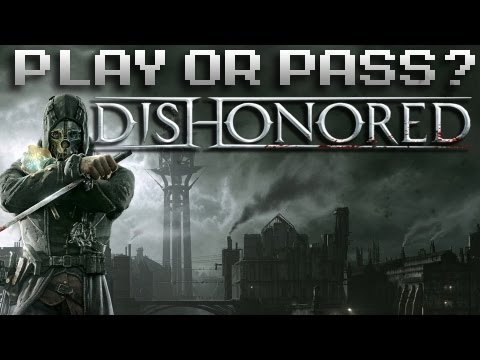 Play or Pass? - Dishonored - Xbox 360/PS3/PC (Review)