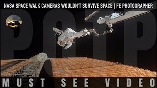 NASA Space Walk Cameras Wouldn't Survive Space (Flat Earth Photographer Mirror)