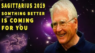 Sagittarius 2019 Something Better is Coming For You - Lucky Sign