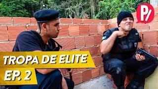 COLOCANDO ORDEM NA CASA - TROPA DE ELITE - Ep. 2
