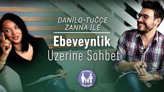 Danilo ve Tuğçe Zanna ile Ebeveynlik Üzerine Sohbet