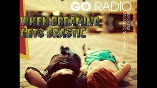 Watch Go Radio When Dreaming Gets Drastic video