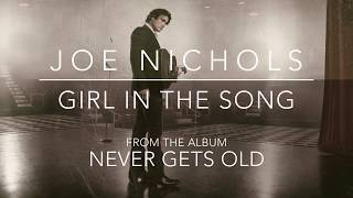 Joe Nichols Girl In The Song
