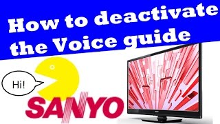 """Unbox, How to activate / deactivate the Voice Guide on Sanyo 32"""" TV FW32D06FB,"""
