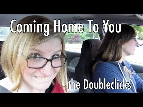 The Doubleclicks - Coming Home To You